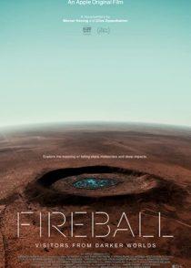 دانلود مستند سنگ آسمانی Fireball: Visitors from Darker Worlds 2020