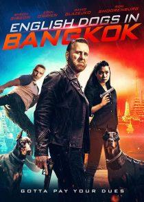 دانلود فیلم سگ های انگلیسی در بانکوک English Dogs in Bangkok 2020