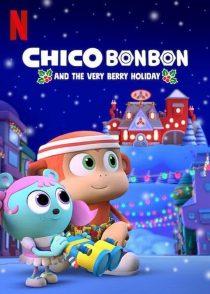 دانلود انیمیشن چیکو بن بن Chico Bon Bon and the Very Berry Holiday 2020