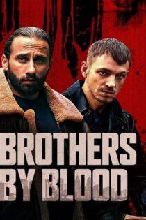 دانلود فیلم برادران خونی Brothers by Blood 2021 بهمراه دوبله فارسی